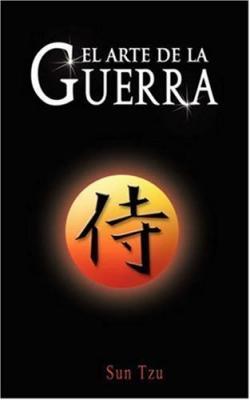 El Arte de la Guerra: Sun Tzu. (Resumen). Estretegias clásicas de oreinte.
