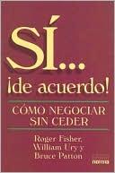 EL ARTE DE NEGOCIAR SIN CEDER: Roger Fisher, William Ury, Bruce Patton.